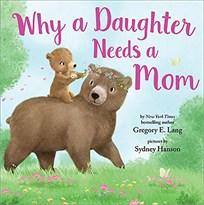Книга Why a Daughter Needs a Mom купить