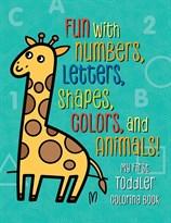 Книжка-раскраска для малышей: веселье с числами, буквами, фигурами, цветами и животными! (My First Toddler Coloring Book: Fun with Numbers, Letters, Shapes, Colors, and Animals!) купить